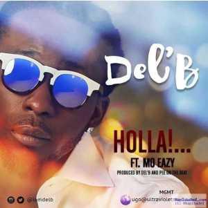 Del'B - Holla! ft. Mo'eazy